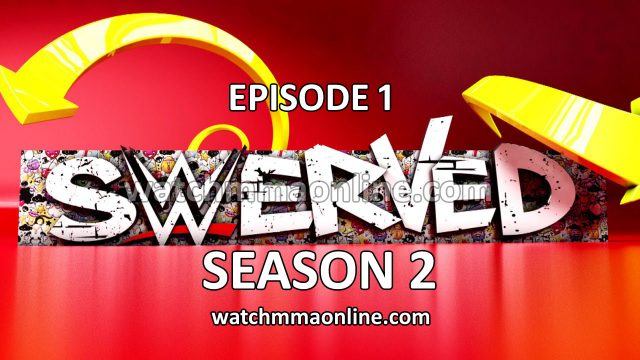 Watch WWE Swerved Season 02 Episode 01 S02 EP01 6/6/2016 Full Show Online Free 6th June 2016